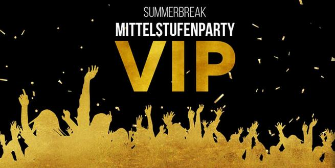 "Mittelstufenparty Summerbreak: ""VIP - Very Important Party. Be our guest!"""